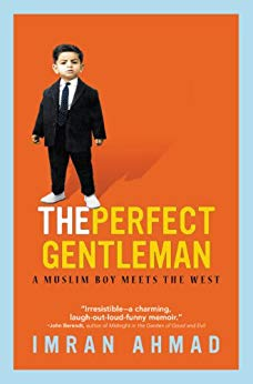 The Perfect Gentleman: A Muslim Boy Meets the West    -    [HB]